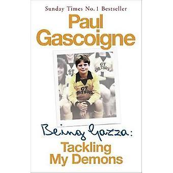 Being Gazza Tackling My Demons par Paul Gascoigne et Hunter Davies