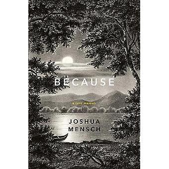 Ponieważ - liryczny Memoir przez Joshua Mensch - 9780393635225 książki