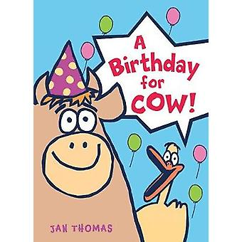 Birthday for Cow! by  -Jan Thomas - 9780544850026 Book