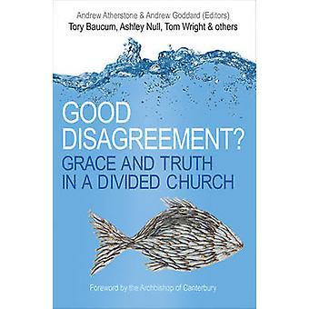 Goede onenigheid? -Genade en waarheid in een verdeelde kerk door Andrew Ath