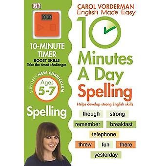 10 Minutes a Day Spelling KS1 by Carol Vorderman - 9781409341420 Book