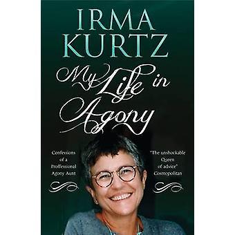 Ma vie à l'agonie - Confessions d'une tante agonie professionnel par Irma Ku