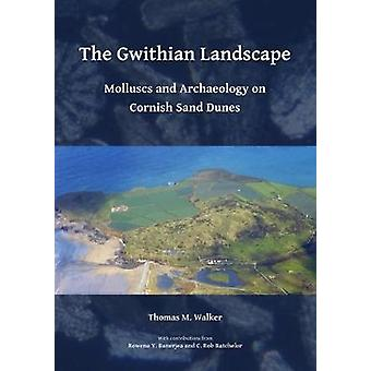 The Gwithian Landscape - Molluscs and Archaeology on Cornish Sand Dune