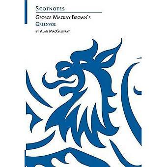 George Mackay Brown's Greenvoe by A. MacGillivray - 9780948877087 Book
