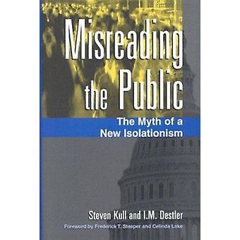 Interpretación errónea del público - el mito de un nuevo aislacionismo por Steven Kull