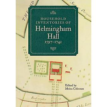 Household Inventories of Helmingham Hall - 1597-1741 by Household Inv