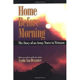 Hem innan morgonen: Historien av en armé sjuksköterska i Vietnam