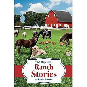 Die sagen ja Ranch Geschichten