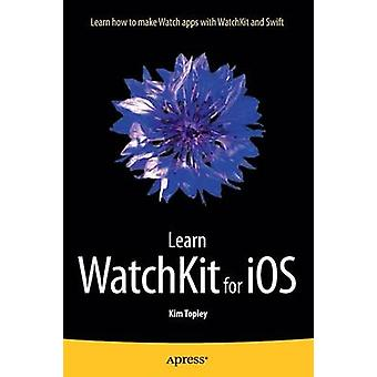 Learn WatchKit for iOS by Topley & Kim