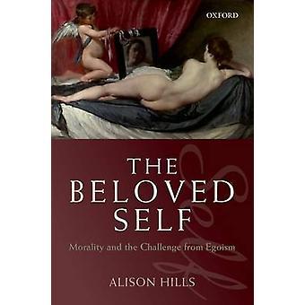 Den elskede selv moral og udfordring fra egoisme af Hills & Alison
