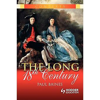 The Long 18th Century by Baines & Paul
