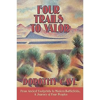 Four Trails to Valor by Cave & Dorothy