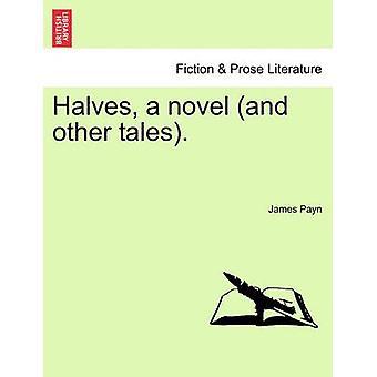 Helften een roman en andere verhalen. door Payn & James