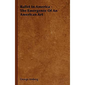アメリカ アンベルクでアメリカン アート ・ ジョージの出現でバレエ