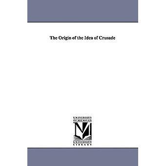 De oorsprong van het idee van de kruistocht door Erdmann & Carl