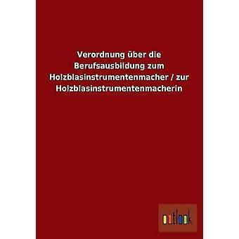 FMStFV Ber sterben durchgeführt Zum Holzblasinstrumentenmacher Zur Holzblasinstrumentenmacherin von Ohne Autor