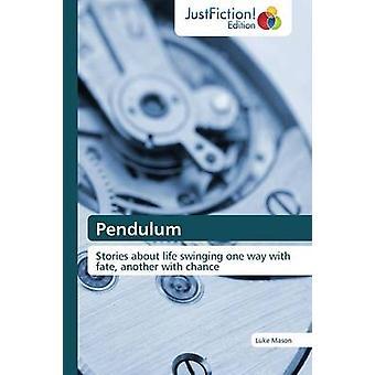 Pendulum by Mason & Luke