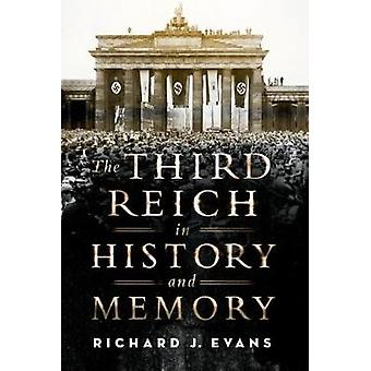 The Third Reich in History and Memory by Professor of European Histor