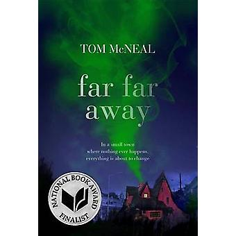 Far Far Away by Tom McNeal - 9780375849725 Book