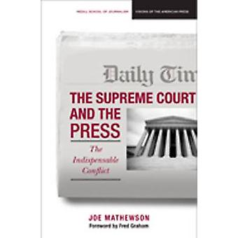 The Supreme Court and the Press - The Indispensible Conflict by Joe Ma