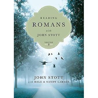 Reading Romans with John Stott - Volume 2 by John Stott - Dale Larsen