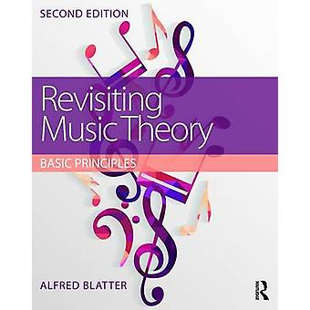 Revisiting Music Theory - Basic Principles by Alfred Blatter - 9781138