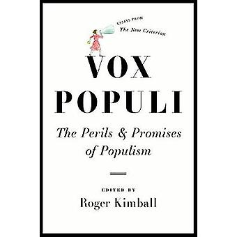 Vox Populi - The Perils and Promises of Populism by Roger Kimball - 97