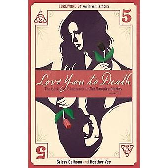 Love You to Death - Season 5 - The Unofficial Companion to the Vampire