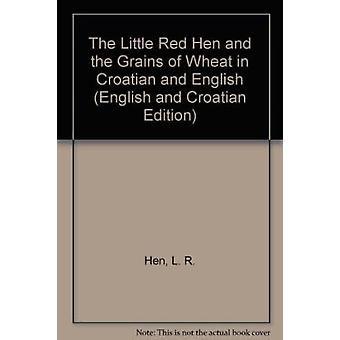The Little Red Hen and the Grains of Wheat in Croatian and English - M