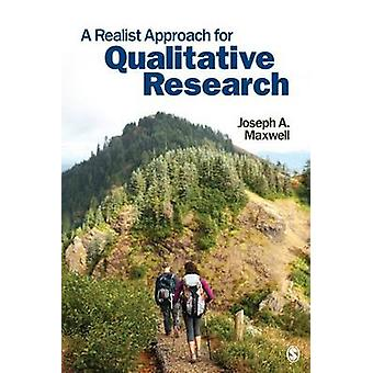 A Realist Approach for Qualitative Research by Joseph A. Maxwell - 97