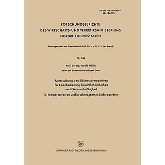 Untersuchung von Elektrowarmegeraten fur Laienbedienung Hinsichtlich Sicherheit und Gebrauchsfahigkeit II. Temperaturen en und i Schmiegsamen elektr av Muller & Harald