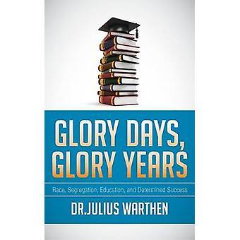 Glory Days Glory Years by Warthen & Dr Julius
