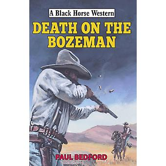 Death on the Bozeman by Paul Bedford