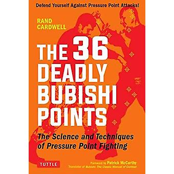 36 Deadly Bubishi Points by Rand Cardwell