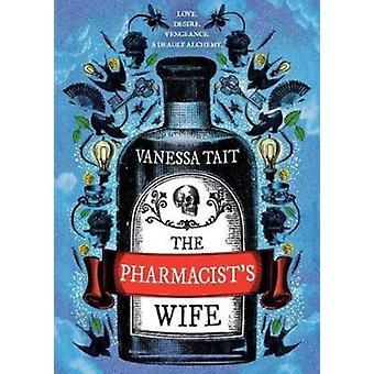 Pharmacists Wife by Vanessa Tait