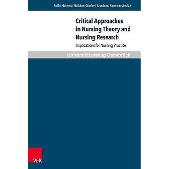 Critical Approaches in Nursing Theory and Nursing Research - Implicati