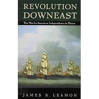 Revolutionen Downeast: Krig för amerikansk självständighet i Maine