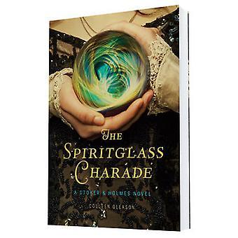 A charada de Spiritglass por Colleen Gleason