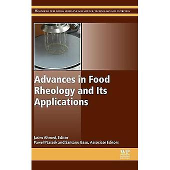 Advances in Food Rheology and Its Applications by Ahmed & Jasim