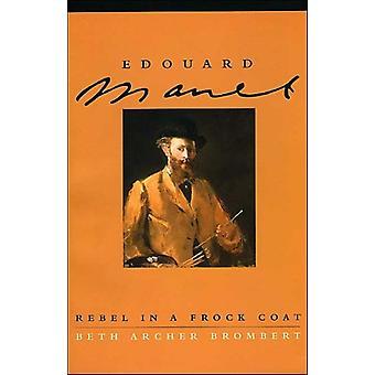 Edouard Manet Rebel in einem Frock Mantel von Beth Archer Brombert