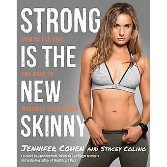 Strong Is the New Skinny von Jennifer CohenStacey Colino