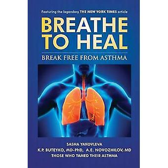 Breathe To Heal Break Free From Asthma by Yakovleva & Sasha
