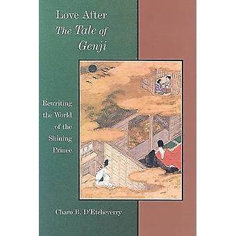 "Love After ""The Tale of Genji"" - Rewriting the World of the"