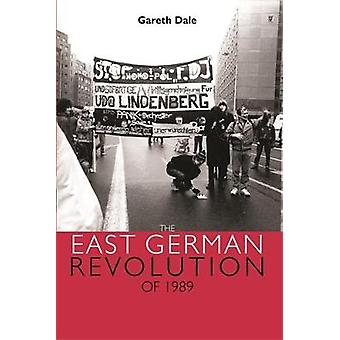 The East German revolution of 1989 by Gareth & Dale