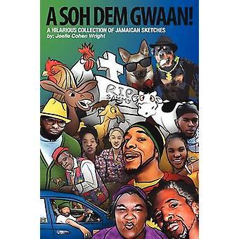 A Soh Dem Gwaan by Wright & Joelle Cohen