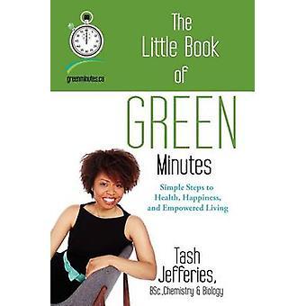The Little Book of Green Minutes by Jefferies & Tash Natashia