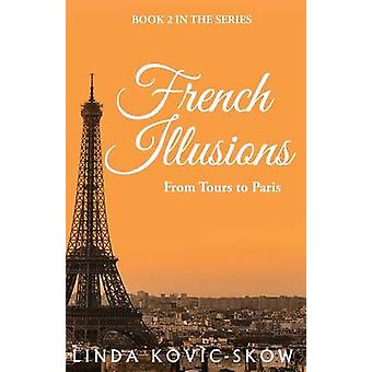 French Illusions From Tours to Paris by KovicSkow & Linda
