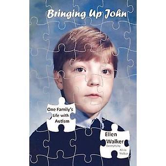 Bringing Up John by Walker & Ellen