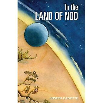 In the Land of Nod by Cadotte & Joseph B.