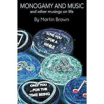 Monogamy and Music and other musings on life by Brown & Martin